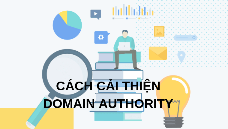 <strong>Cách cải thiện Domain Authority:</strong>