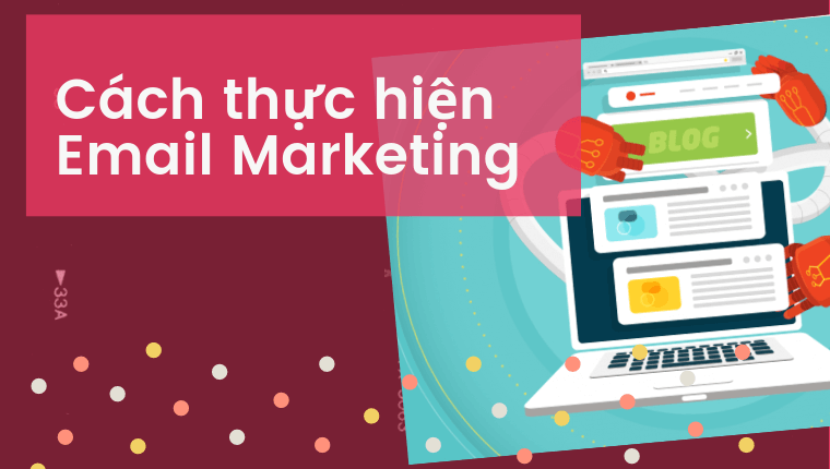 <strong>Cách thực hiện Email Marketing:</strong>
